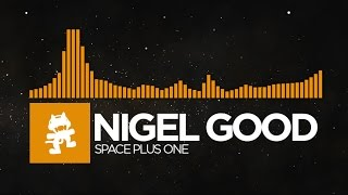 [Progressive House] - Nigel Good - Space Plus One [Monstercat LP Release]