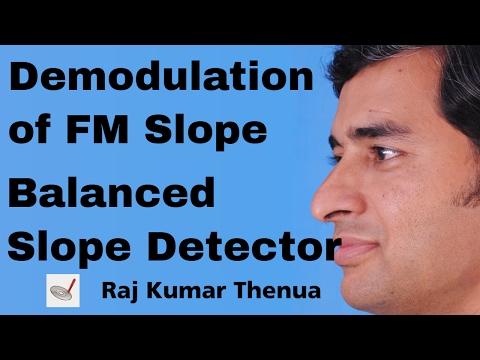 Demodulation of FM Slope and Balanced Slope Detector - RKTCSu3e12