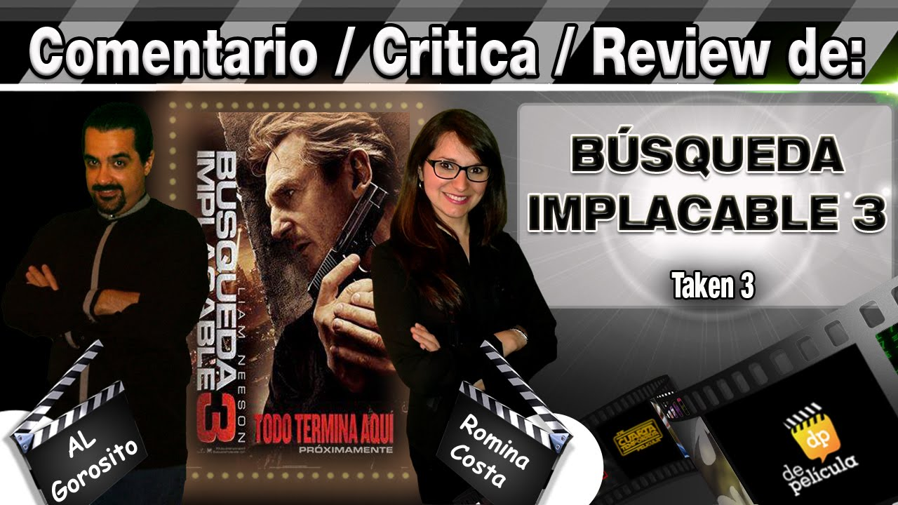 Ver BUSQUEDA IMPLACABLE 3 / Taken 3 – comentario / review / critica de la pelicula en Español