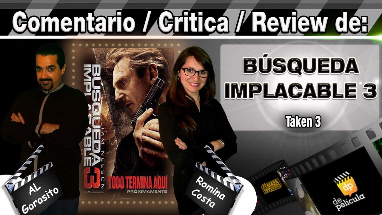 Ver BUSQUEDA IMPLACABLE 3 / Taken 3 – comentario / review / critica de la pelicula en Español