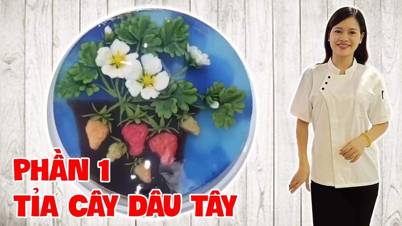 PHẦN 1: TỈA CÂY DÂU TÂY – THẠCH 3D HOA TRANG  (3D JELLY CAKE)