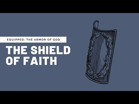 The Shield of Faith with Chris Kennedy