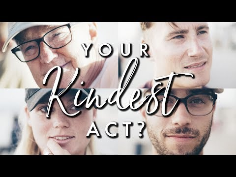 What's the kindest thing you've done for someone?  30 People 1 Question {Day 4}