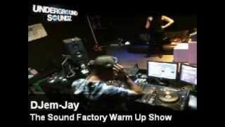 DJ Em-Jay - Sound Factory(Undergroundsoundz radio)