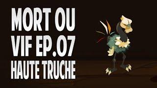 Mort ou Vif - Haute Truche - Ep 7 + Dotruche [HD]