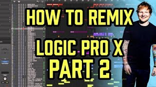 How to REMIX in LOGIC PRO - Part 2 of 2