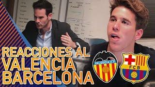 ASÍ VIVIERON QUIM  y ÁLEX el Valencia 1-1 Barça