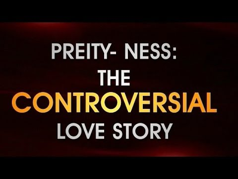 Preity Zinta & Ness Wadia - The Controversial Love Story    Bollywood Big Story