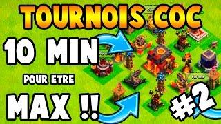 TOURNOIS COC #2 | 10 MIN POUR ETRE MAX ET ON S'ATTAQUE | Clash Of Clans| Clash Of Clans