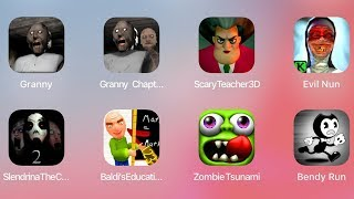 Granny,Granny 2,Scary Teacher,Evil Nun,Slendrina,Baldis Basic,Bendy Run,Zombie Tsunami