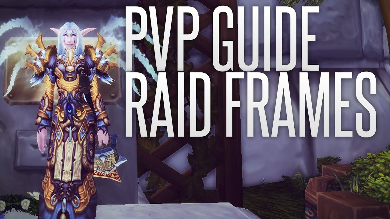 5 4 pvp how to use raid frames wow guide youtube for Wow portent 5 4