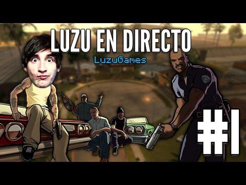 DIRECTO: GTA SAN ANDREAS E1 - [LuzuGames]