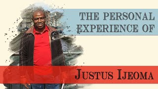 The Personal Story of Justus Ijeoma