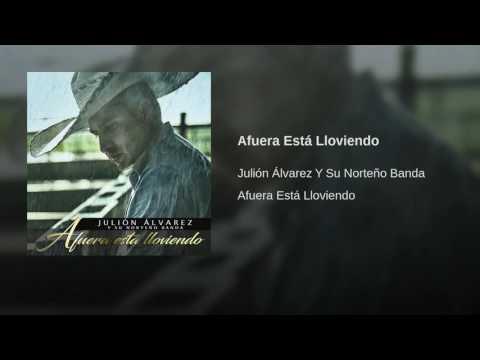 Afuera Esta Lloviendo-Julion Alvarez
