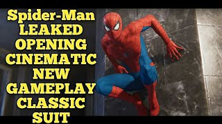 Spider Man PS4 Leaked Gameplay Opening Cinematic or CUTSCENE Classic Suit NEVER BEFORE SEEN PS4 Pro