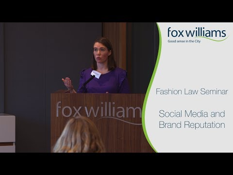 Fashion Law Seminar Chapter 1: Social Media and Brand Reputation | Fox Williams LLP