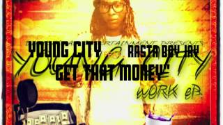 Young City Bombaclat Feat. Rasta Boy Jay Get That Money (Audio)