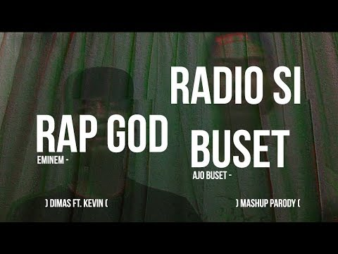 EMINEM - RAP GOD & AJO BUSET - RADIO SI BUSET (MASHUP PARODY VERSION)