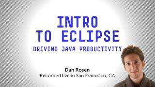 Introduction to Eclipse: Driving Java Productivity