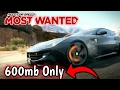 Need for speed speed Most wanted | For 600mb Only 🔴on Android