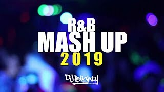 R&B MASH UP MIX 2019