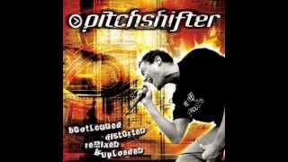 Pitchshifter - Down (Burning Down the House Mix)