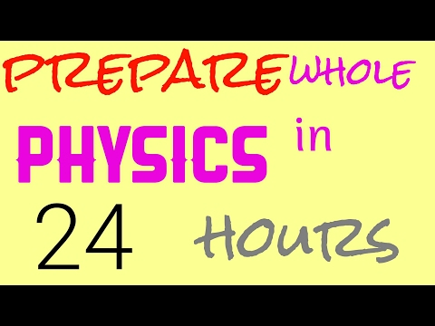Prepare whole PHYSICS in 24 hours for BOARDS (part 1)