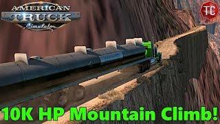 American Truck Simulator | 10,000 Horsepower Truck VS MOUNTAIN CLIFFSIDE HILLCLIMB!!