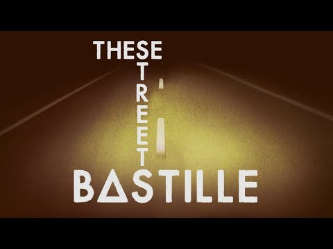 Bastille - These Streets (Lyrics)