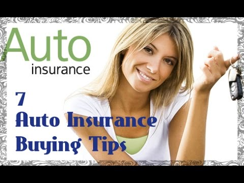 7 Auto Insurance Buying Tips