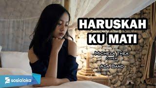 HARUSKAH KU MATI ( ADA BAND ) - MICHELA THEA COVER