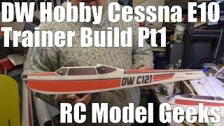 DW Hobby Cessna E10 Trainer Build Pt1 RC Model Geeks