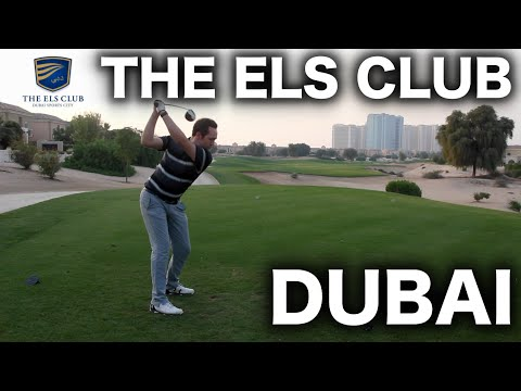 The Els Club DUBAI Part 1