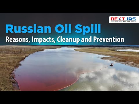 Russian Oil Spill: Reasons, Impacts, Cleanup And Prevention | UPSC | NEXT IAS