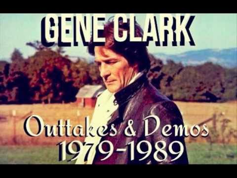 Gene Clark-Demos and Outtakes 1979-1989