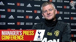 TEAM NEWS | Manager's Press Conference | Tottenham v Manchester United | Ole Gunnar Solskjaer