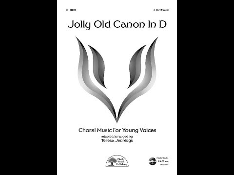 Jolly Old Canon In D - MusicK8.com Choral Octavo