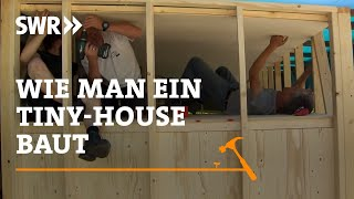 Craftmanship! How to build a tiny house | DIY | SWR Documentation