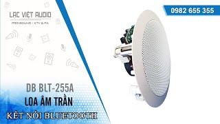 Lạc Việt Audio | Loa âm trần Bluetooth nghe nhạc hay DB BLT 255A cực chất