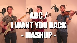 The Jackson 5 ► ABC/Want You Back (Mashup Cover)