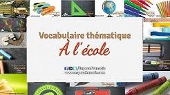 Vocabulaire français thématique - À l'école - School Vocabulary in French - مفردات المدرسة بالفرنسي