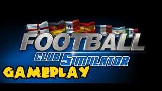 Football Club Simulator Gameplay [PC 1080p]