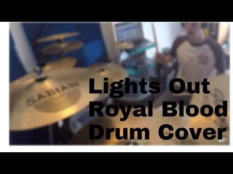 Lights Out- Royal Blood- Drum Cover