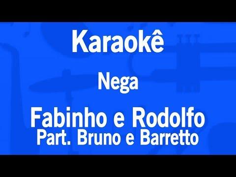 Karaokê Nega - Fabinho e Rodolfo Part Bruno e Barretto