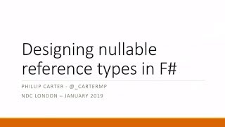 Designing Nullable Reference Types in F# - Phillip Carter