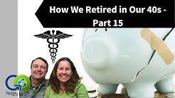 How We Retired in Our 40s - Part 15