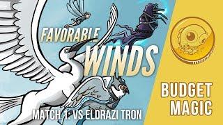 Budget Magic: Favorable Winds vs Eldrazi Tron (Match 1)