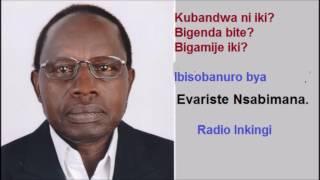 Kubandwa Ibisobanuro bya Evariste Nsabimana