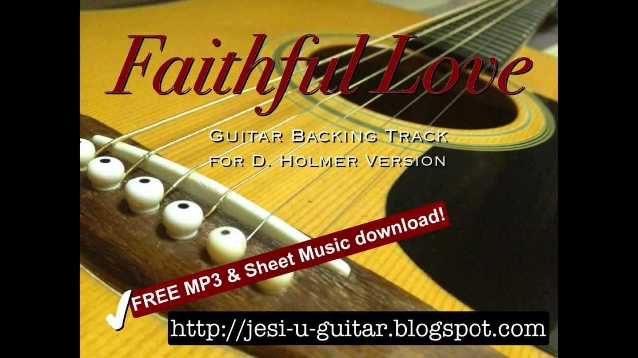 Faithful love, backing track mp4 prepared by peter m badilla royal.