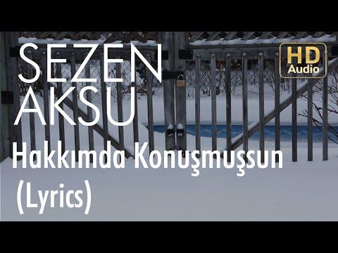 Sezen Aksu - Hakkımda Konuşmuşsun (Lyrics I Şarkı Sözleri)